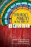 Children's Ministry in the Way of Jesus