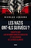 Les nazis ont-ils survécu ? - Enquête sur les Internationales fascistes et les croisés de la race bl - Format Kindle - 9782021413724 - 14,99 €