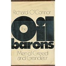 The Oil Barons; Men of Greed and Grandeur