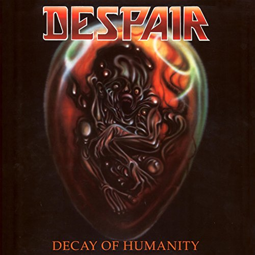 Despair: Decay of Humanity (Audio CD)