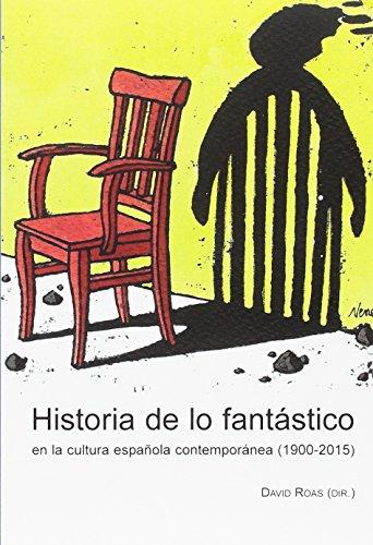 Historia de lo fantástico en la cultura española contemporánea (1900-2015)