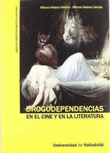 DROGODEPENDENCIAS EN EL CINE Y EN LA LITERATURA, 2ª ED. CORREG. Y AMPL.