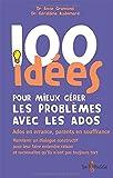 Telecharger Livres 100 idees pour mieux gerer les problemes des ados (PDF,EPUB,MOBI) gratuits en Francaise
