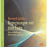 Begegnungen mit dem Licht (CD): Trost und Hoffnung in Meditationen und Musik