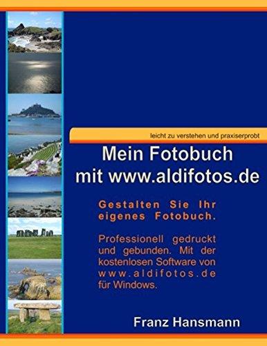 Mein Fotobuch mit www.aldifotos.de: Gestalten Sie Ihr eigenes Fotobuch.