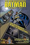 The Man Who Watched Batman: An in Depth Guide to Batman- the Animated Series: Volume 2