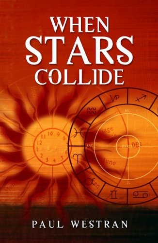 When Stars Collide: Why We Love, Who We Love and When We Love Them por Paul Westran