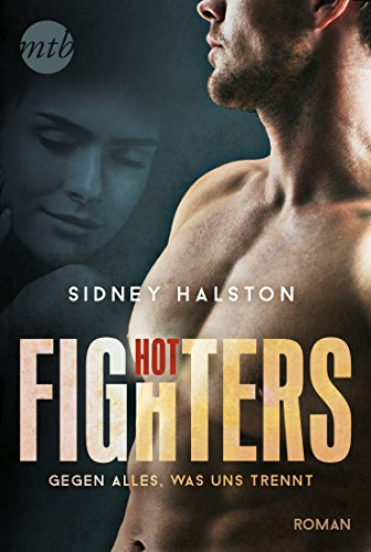 Hot Fighters - Gegen alles, was uns trennt (Good the Fight 1)
