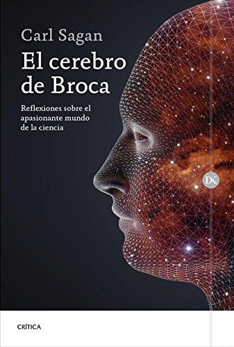 El cerebro de Broca: Reflexiones sobre el apasionante mundo de la ciencia (Drakontos) por Carl Sagan
