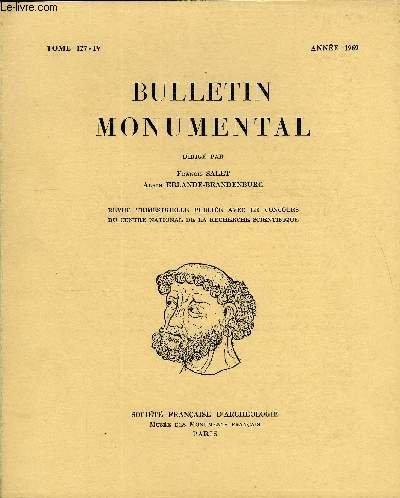 BULLETIN MONUMENTAL TOME 127 N°4 - REMARQUES SUR LA STRUCTURE ARCHITECTURALE DE SAINT-SAVIN PAR RENE ET JACQUES CROZET, LE PREMIER PROJET DE CONQUES II, LA CORNICHE BEAUVAISINE PAR JEAN VERGNET-RUIZ