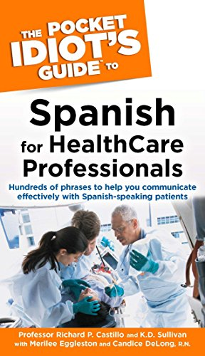 The Pocket Idiot's Guide to Spanish For Health Care Professionals (Pocket Idiot's Guides (Paperback))