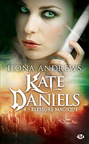 Kate Daniels, T4 : Blessure magique