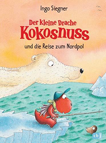 Der kleine Drache Kokosnuss und die Reise zum Nordpol (Die Abenteuer des kleinen Drachen Kokosnuss 22)
