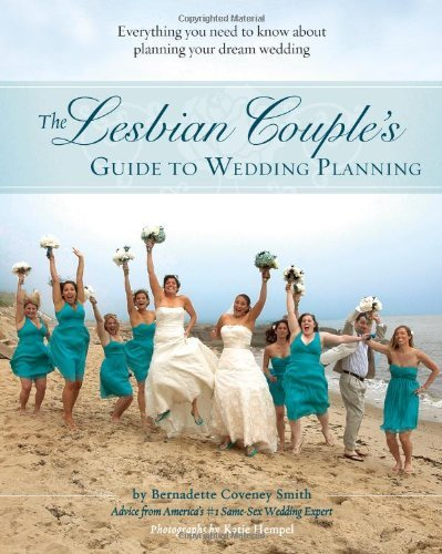 Lesbian Couple's Guide to Planning a Wedding by Bernadette Coveney Smith (1-Sep-2013) Paperback