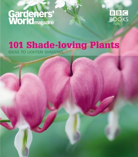 Gardeners' World: 101 Shade-loving Plants: Ideas to Light Up Shadows (Gardeners' World Magazine 101) by James Wickham (20-Mar-2008) Paperback