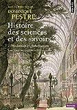 Histoire des sciences et des savoirs. Tome 2 Modernité et globalisation (2)