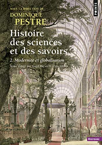 Histoire des sciences et des savoirs. - tome 2 Modernité et globalisation (2)