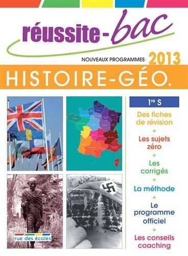 Réussite-Bac 2013 Histoire-Géo 1re S