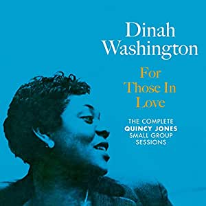 Dinah Washington - For Those in Love (The Complete Quincy Jones Small Group) Plus 4 bonus tracks