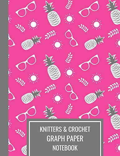Knitters & Crochet Graph Paper Notebook: Knitting Notebook Pink Pineapple With Sun And Sunglasses Design Pattern, 4.5 Ratio, Large Blank Journal For Pride Knitters