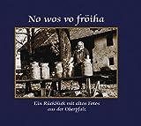 No wos vo fröiha: Ein Rückblick mit alten Fotos aus der Oberpfalz - Ralf Heimrath