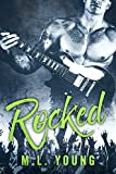 Rocked (A Rock Star Romance) by M.L. Young