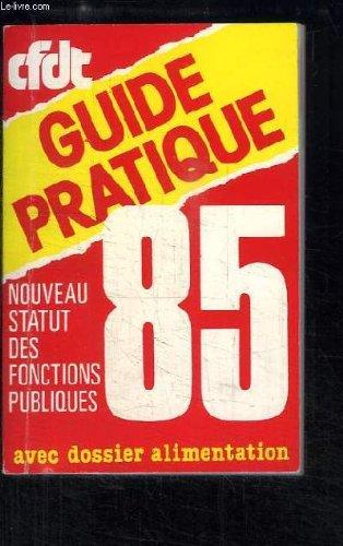 Guide pratique CDFT 1985. Nouveau statut des Fonctions Publiques.