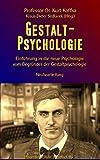 Gestalt-Psychologie: Einführung in die neue Psychologie vom Begründer der Gestaltpsychologie (Wissenschaftliche Bibliothek)