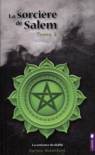 La sorcière de Salem - T2 : La sentence du diable par Karine Malenfant