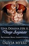 Una Donna per il Drago Argentato: Romanzo Rosa Paranormale