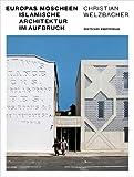 Europas Moscheen: Islamische Architektur im Aufbruch