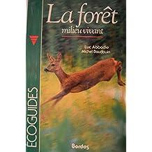 La Forêt, milieu vivant