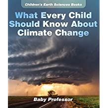 What Every Child Should Know About Climate Change | Children's Earth Sciences Books