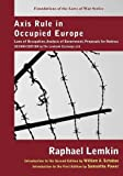 Axis Rule in Occupied Europe: Laws of Occupation, Analysis of Government, Proposals for Redress. Second Edition by the L