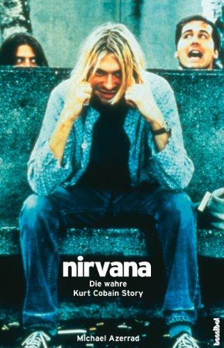 Nirvana: Die wahre Kurt Cobain Story