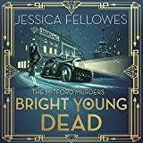 Bright Young Dead: The Mitford Murders, Book 2