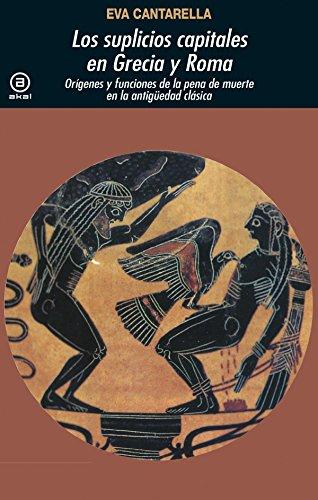 Los suplicios capitales en Grecia y Roma. Orígenes y funciones de la pena de muerte en la Antigüedad clásica (Universitaria)