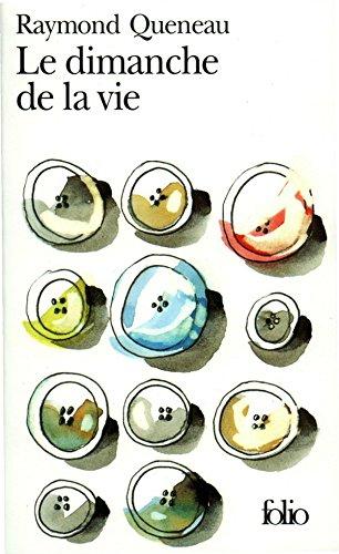 Raymond Queneau - Le dimanche de la vie