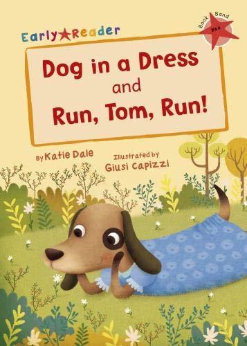 Dog in a dress ; and, Run, Tom, run!