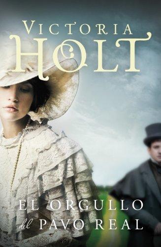 El orgullo del pavo real por Victoria Holt