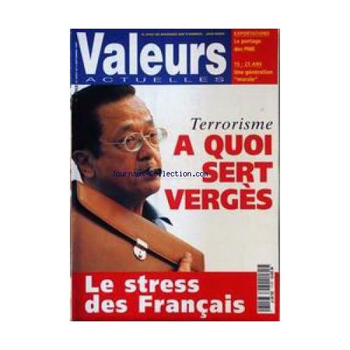 VALEURS ACTUELLES [No 3013] du 27/08/1994 - EXPORTATIONS - LE PORTAGE DES PME - 15 - 25 ANS - GENERATION MORALE - TERRORISME - A QUOI SERT VERGES - LE STRESS DES FRANCAIS.