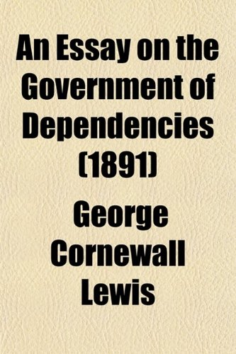 An Essay on the Government of Dependencies