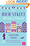 The High-Street Bride's Guide: How to...