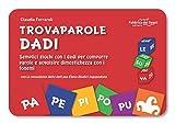 Trovaparole Dadi. Semplici giochi di carte per comporre e acquisire dimestichezza con i fonemi