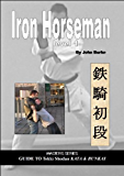 Iron Horseman level 1 - Masters Series Guide to Tekki Shodan Kata and Bunkai