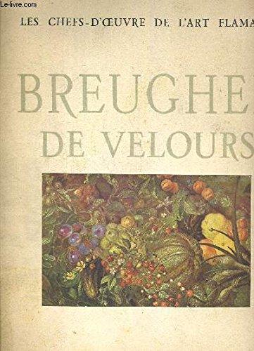 BREUGHEL DE VELOURS. LES CHEFS D OEUVRE DE L ART FLAMAND