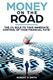 Money On The Road: The 1% Rule To Take Immediate Control Of Your Financial Fate! (Millionaire Mindset,Life Strategies, Mind Control,Break Bad Habits,Growth ... Income, Self-Discipline) (English Edition)