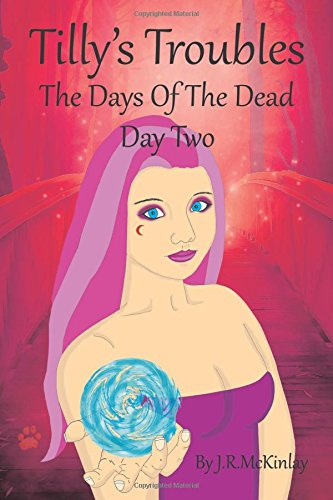 Tilly's Troubles: The Days Of The Dead, Day Two