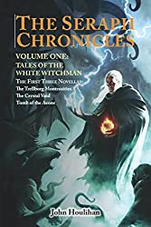 Tales of the White Witchman: The Seraph Chronicles Volume One