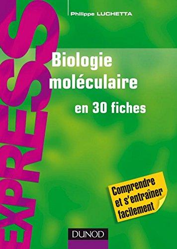 Biologie moléculaire en 30 fiches (Express)